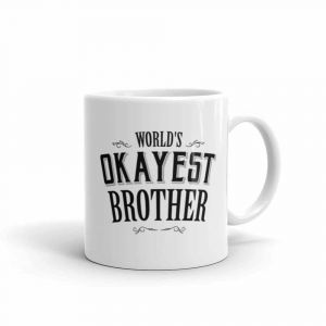 Worlds okayest brother mug| Dottedi